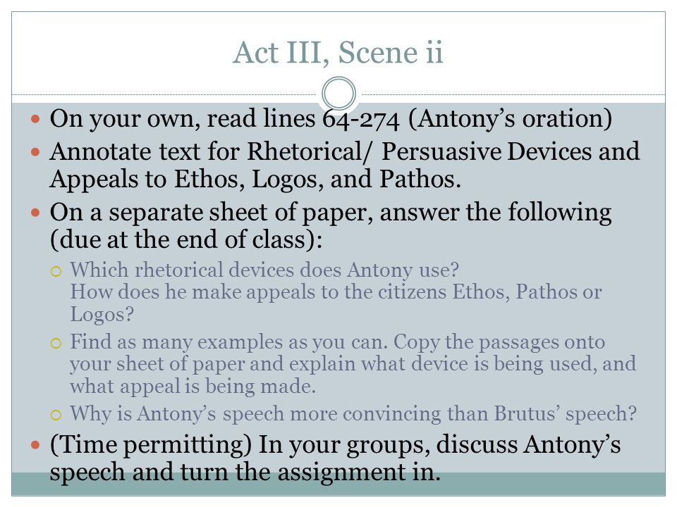 Act III, Scene ii On your own, read lines 64-274 (Antony's oration)