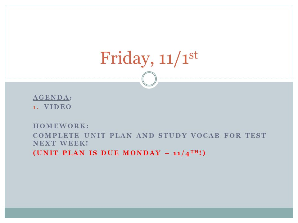 Friday, 11/1st Agenda: Video Homework: