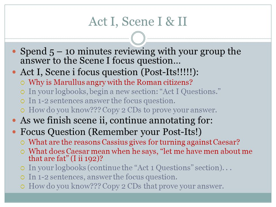 Act I, Scene I & II Spend 5 – 10 minutes reviewing with your group the answer to the Scene I focus question…