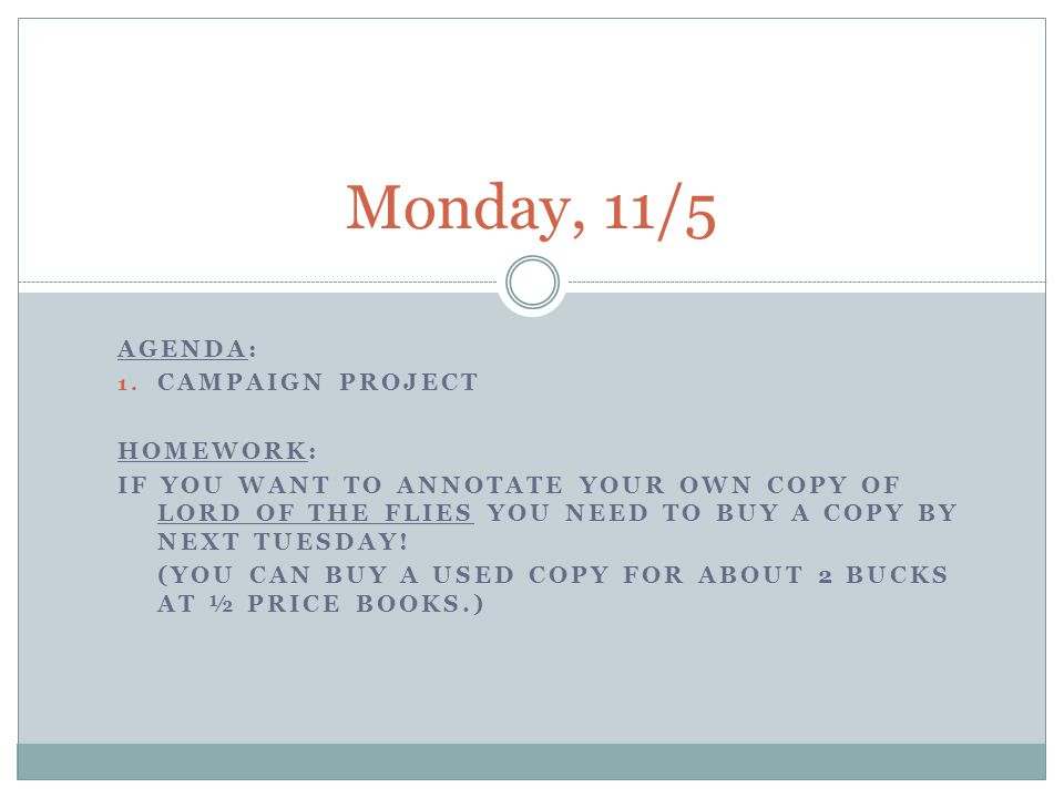 Monday, 11/5 Agenda: Campaign Project Homework: