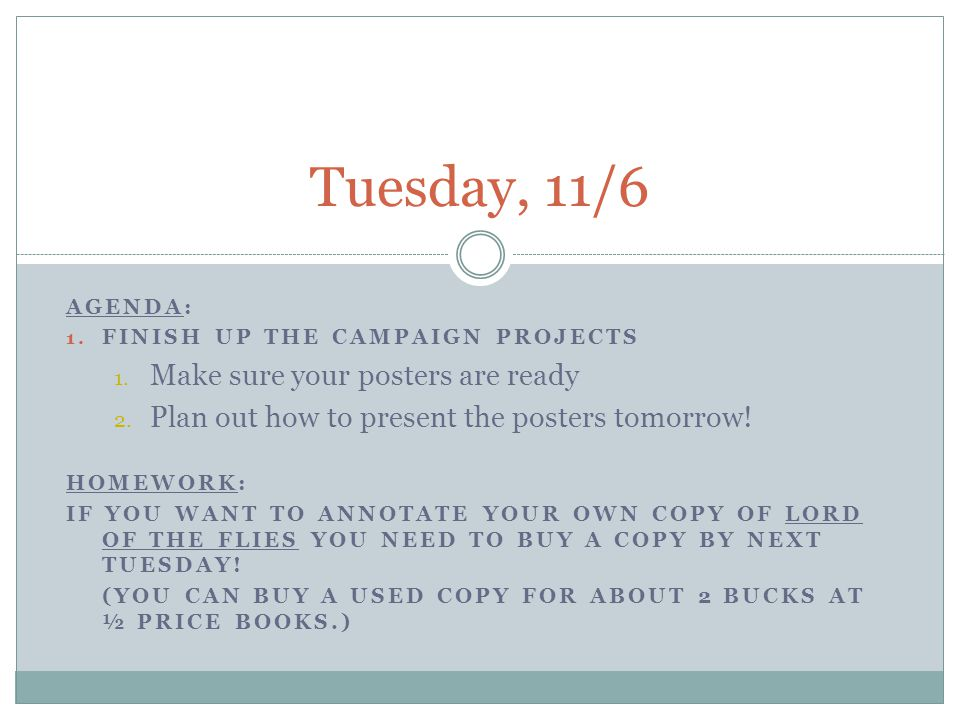 Tuesday, 11/6 Make sure your posters are ready
