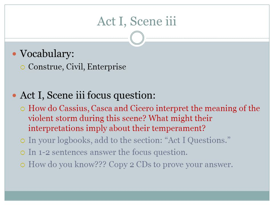 Act I, Scene iii Vocabulary: Act I, Scene iii focus question: