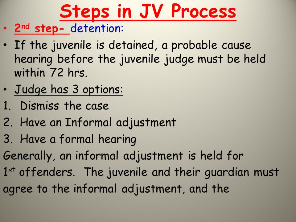 Steps in JV Process 2nd step- detention: