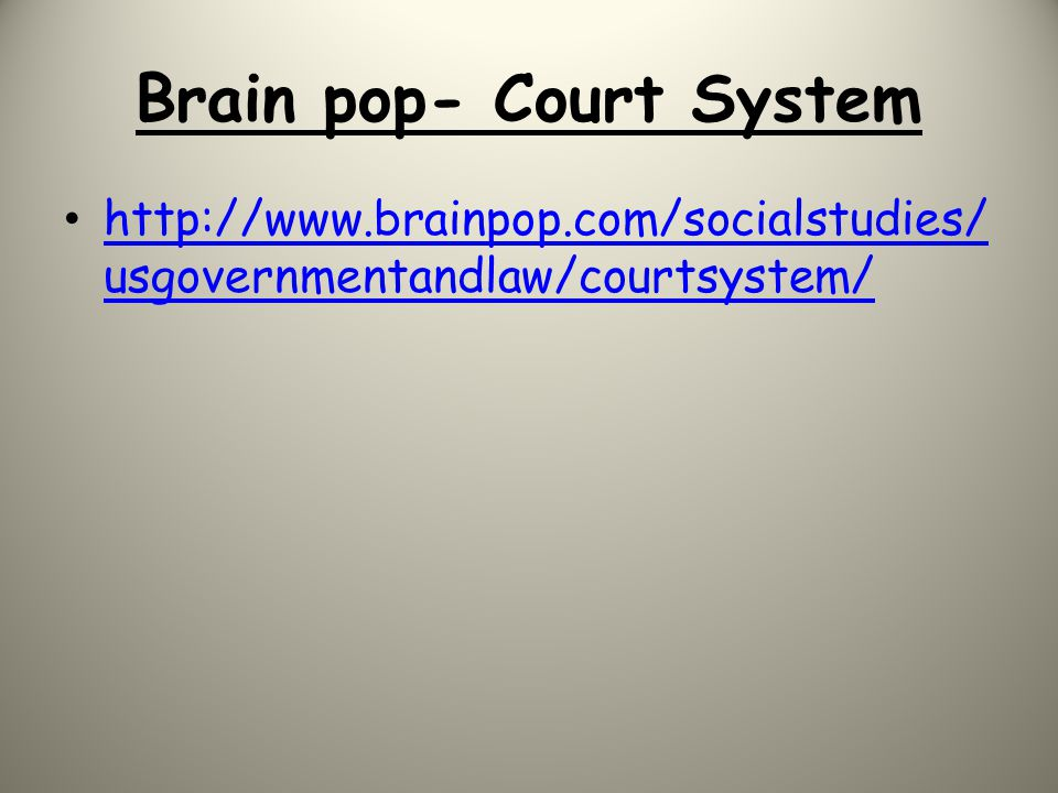 Brain pop- Court System