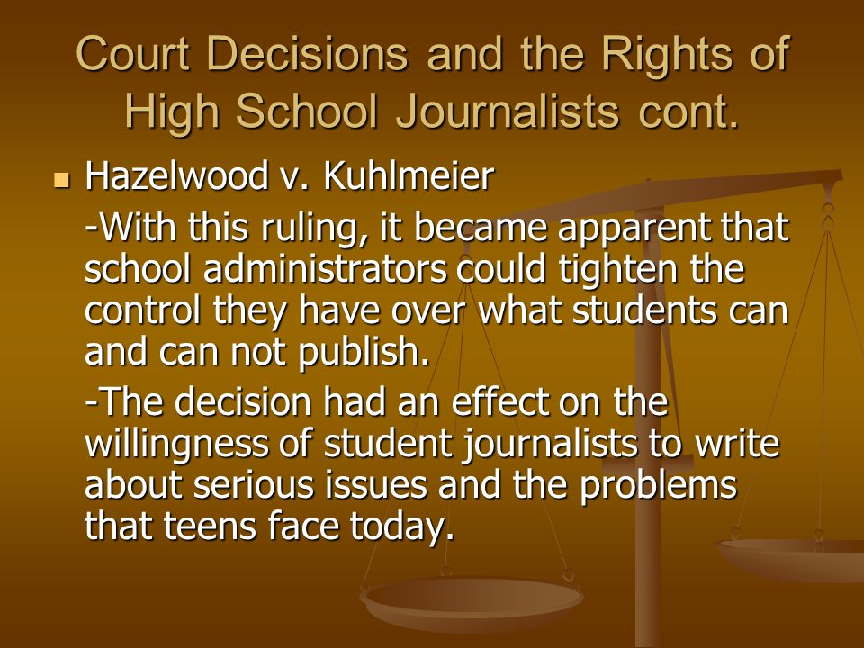 an analysis of the hazelwood ruling and its effects on student journalists Retracing these steps for its analysis  so to import hazelwood's analysis,  the court recognized the student group's argument about the effects.