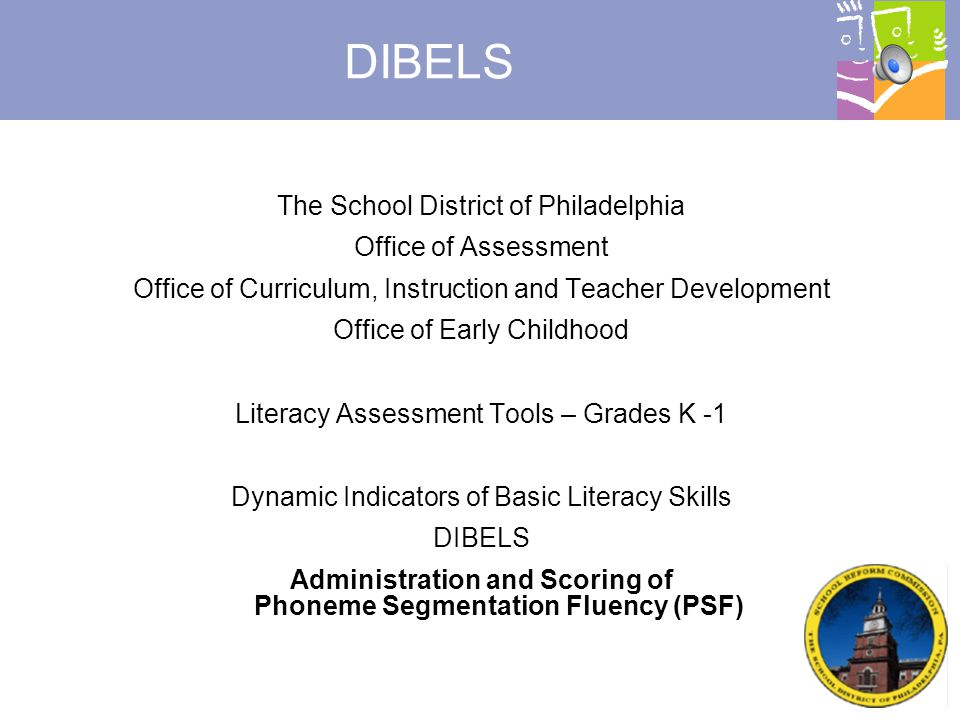 Administration and Scoring of Phoneme Segmentation Fluency (PSF)