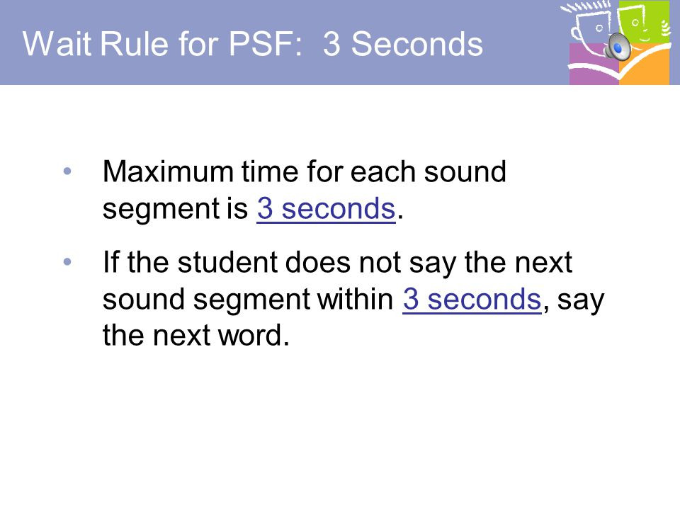 Wait Rule for PSF: 3 Seconds