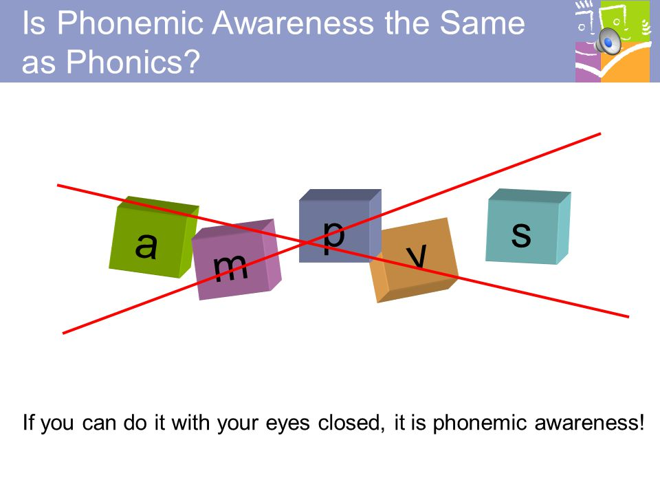 Is Phonemic Awareness the Same as Phonics