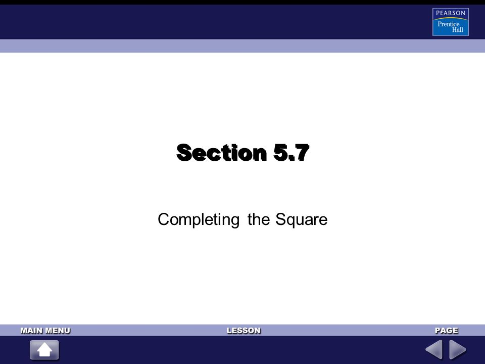Section 5.7 Completing the Square