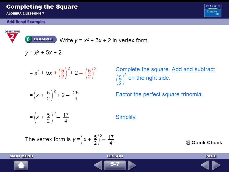 Write y = x2 + 5x + 2 in vertex form.