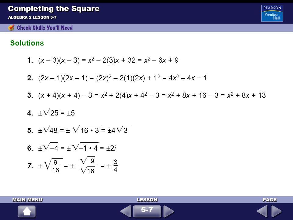 1. (x – 3)(x – 3) = x2 – 2(3)x + 32 = x2 – 6x + 9