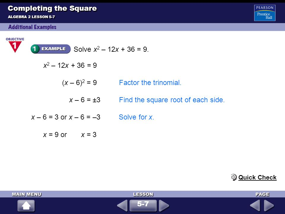 (x – 6)2 = 9 Factor the trinomial.