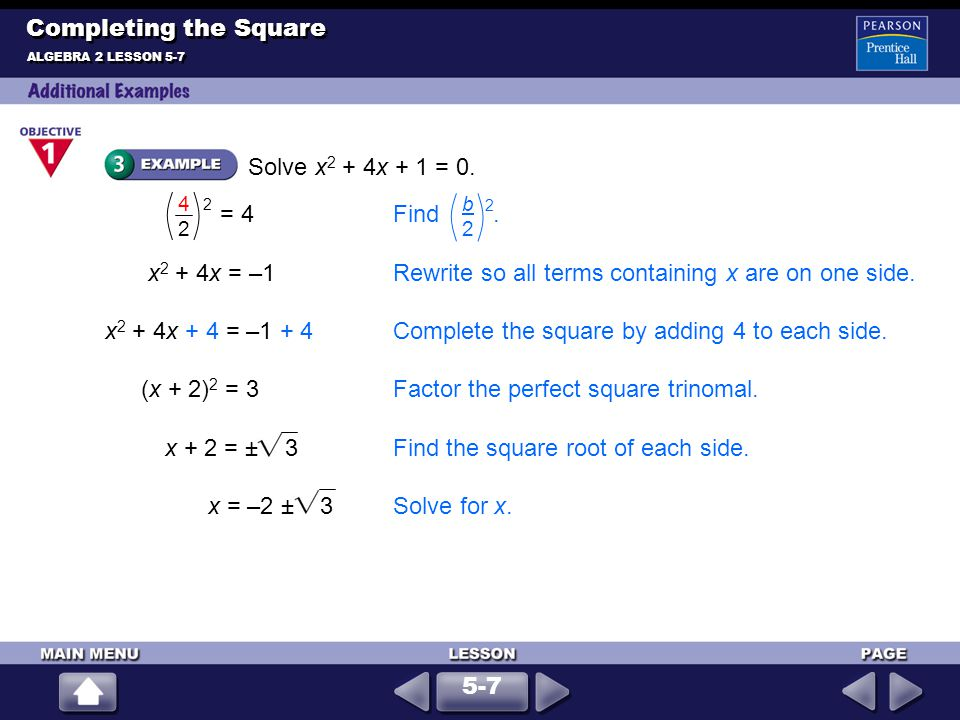 x2 + 4x = –1 Rewrite so all terms containing x are on one side.