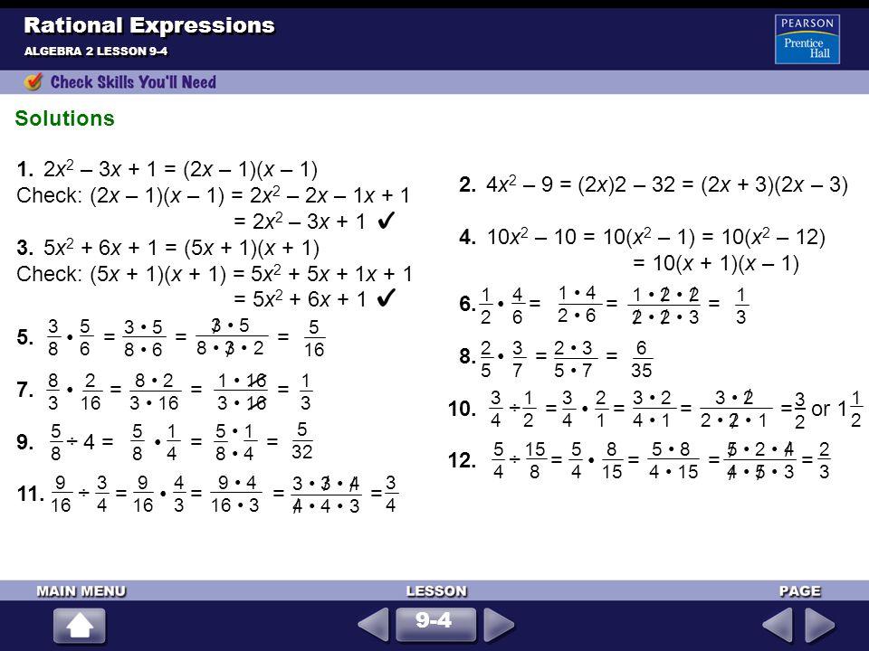 Check: (2x – 1)(x – 1) = 2x2 – 2x – 1x + 1 = 2x2 – 3x + 1