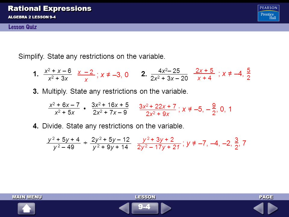 Simplify. State any restrictions on the variable. 1. 2.