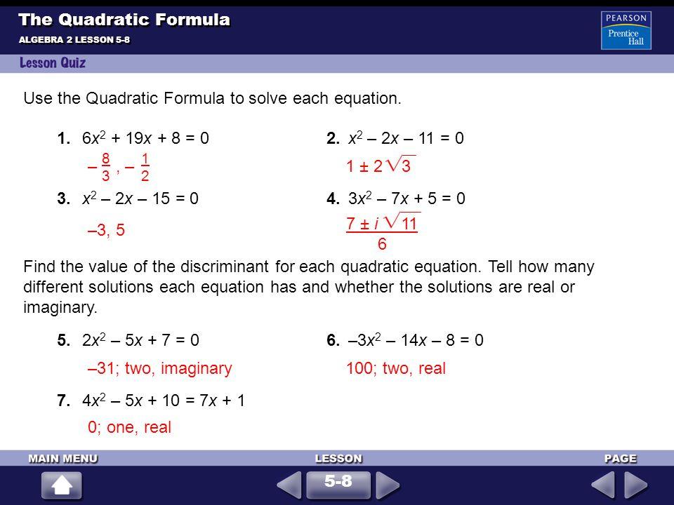 Use the Quadratic Formula to solve each equation.