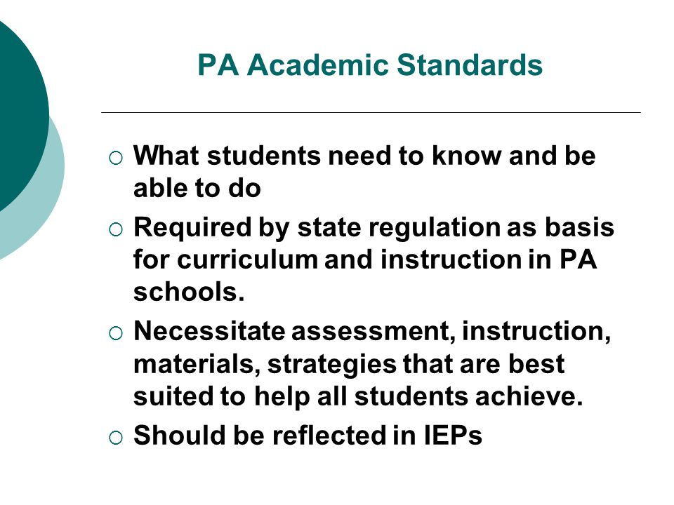 PA Academic Standards What students need to know and be able to do