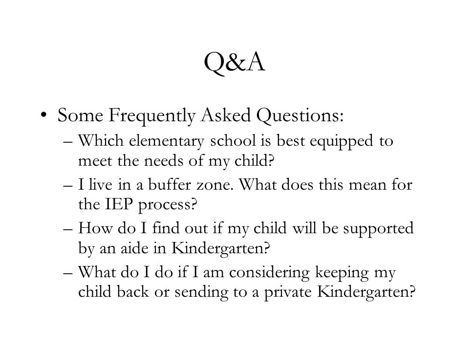 Q&A Some Frequently Asked Questions: