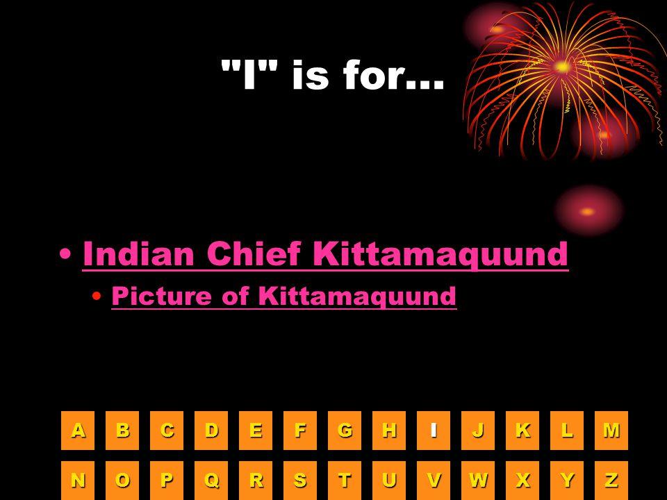 I is for... Indian Chief Kittamaquund Picture of Kittamaquund A B C