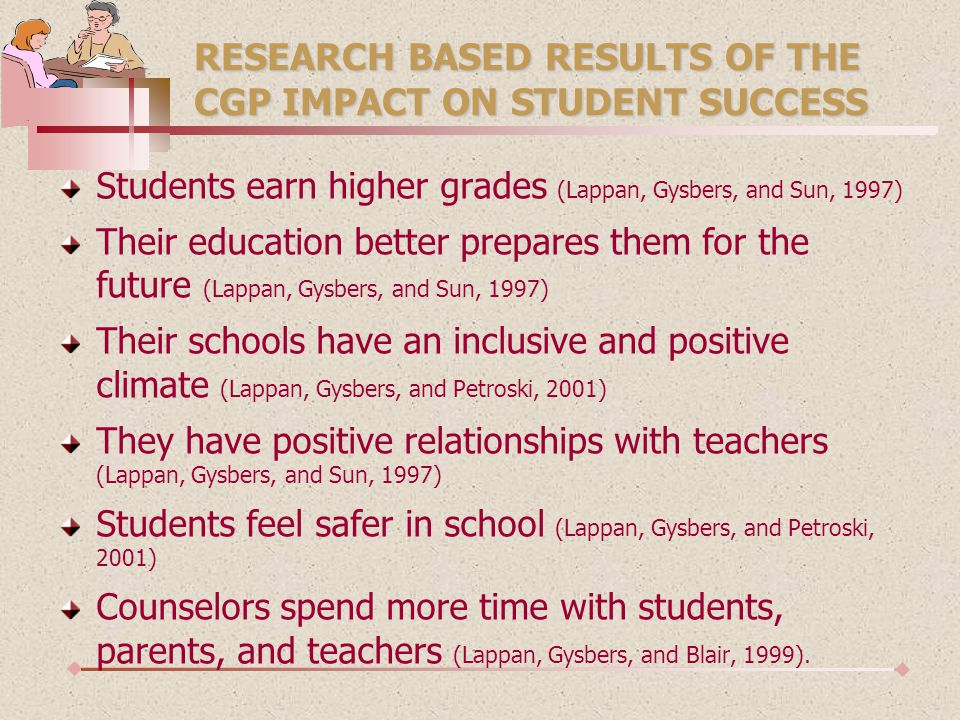 RESEARCH BASED RESULTS OF THE CGP IMPACT ON STUDENT SUCCESS