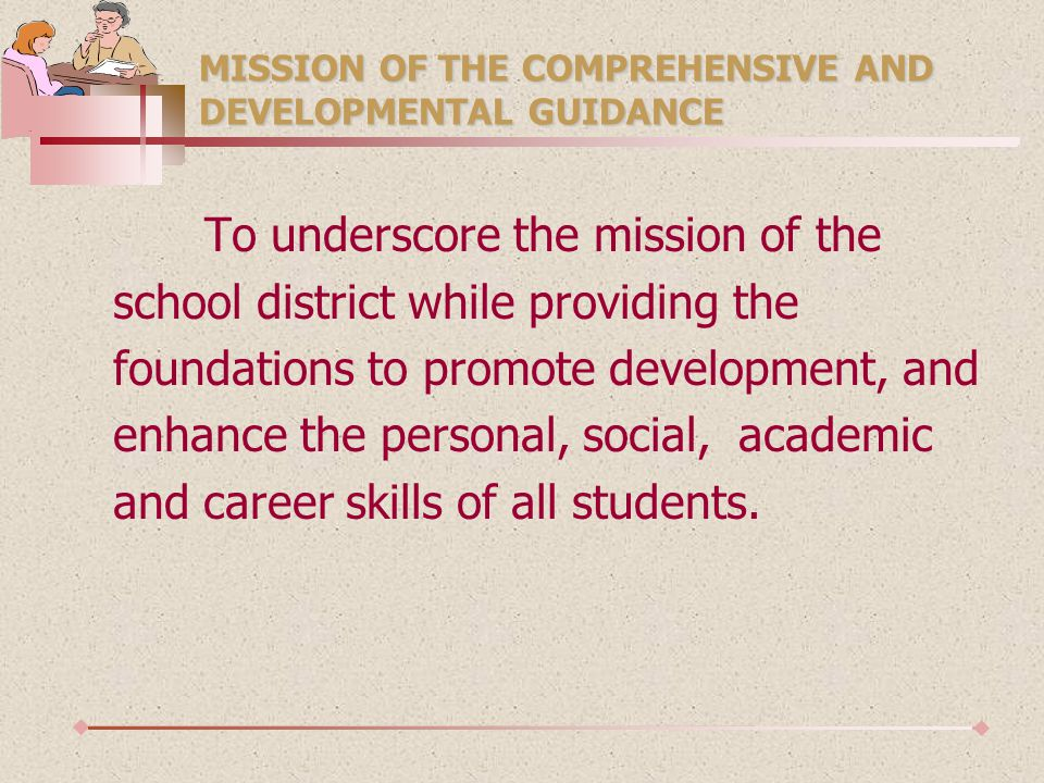 MISSION OF THE COMPREHENSIVE AND DEVELOPMENTAL GUIDANCE