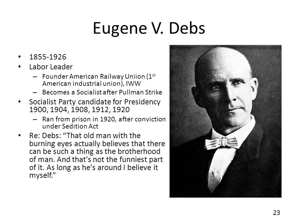Eugene V. Debs 1855-1926 Labor Leader