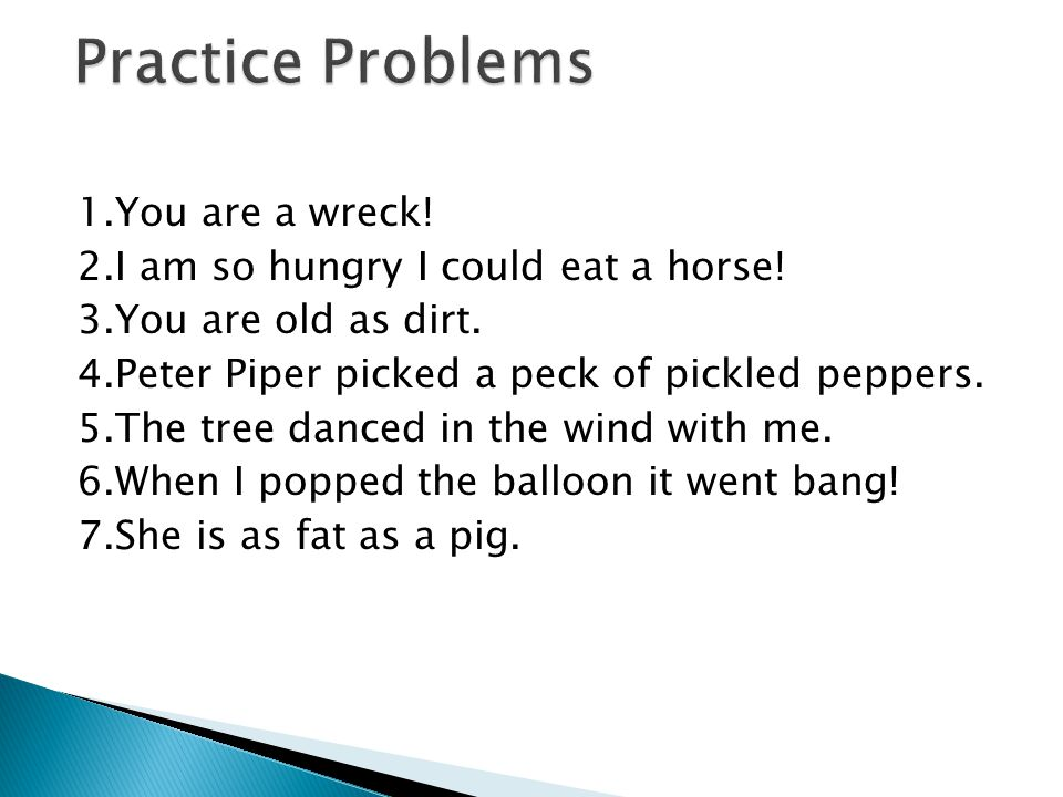 Practice Problems 1.You are a wreck!