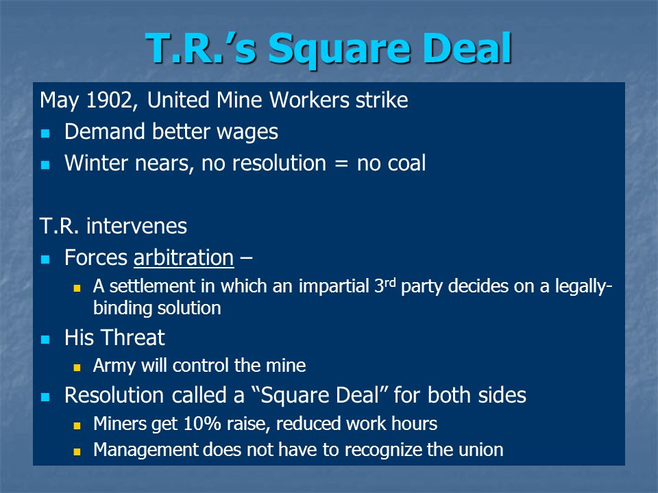 T.R.'s Square Deal May 1902, United Mine Workers strike