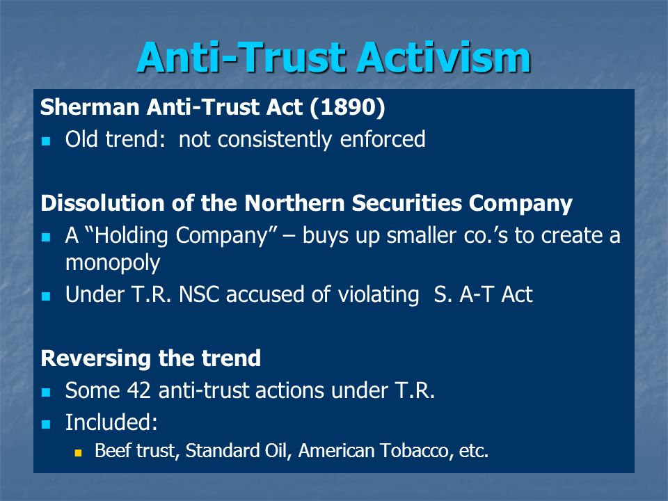 Anti-Trust Activism Sherman Anti-Trust Act (1890)