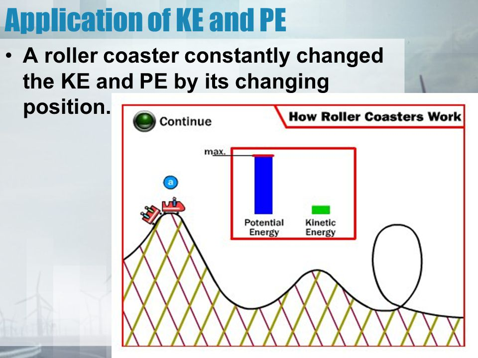 Application of KE and PE