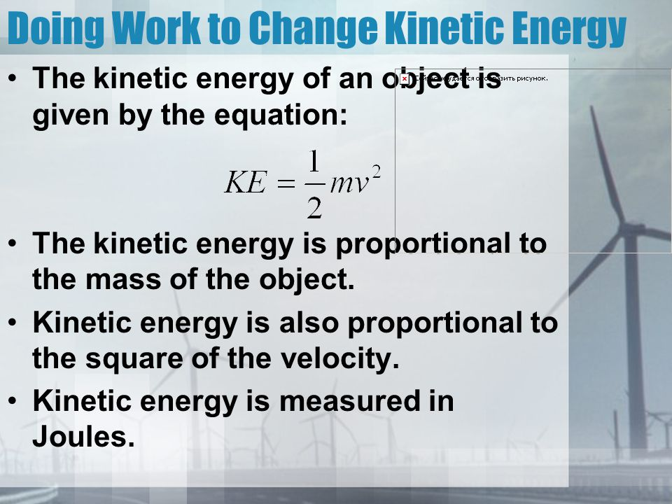 Doing Work to Change Kinetic Energy