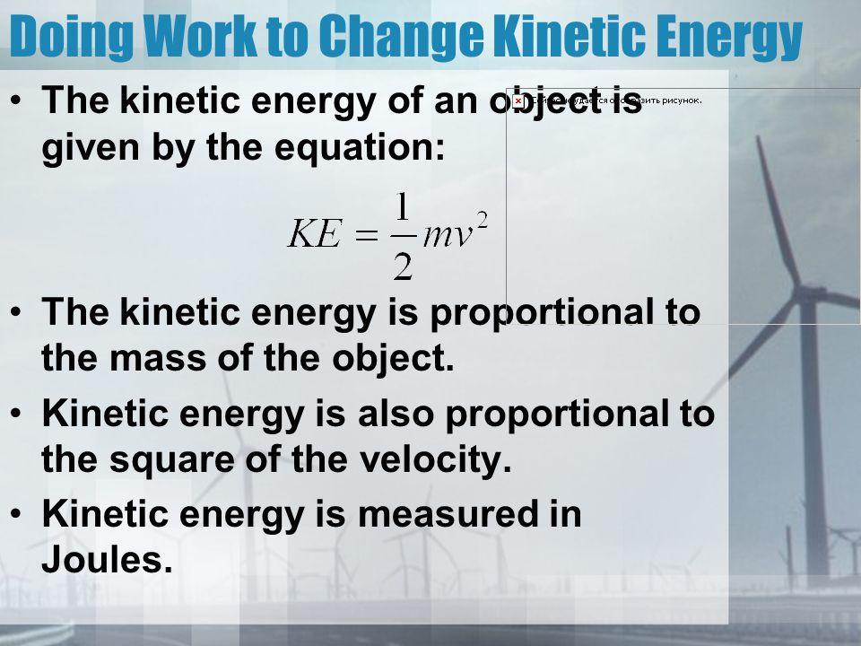 Doing Work to Change Kinetic Energy
