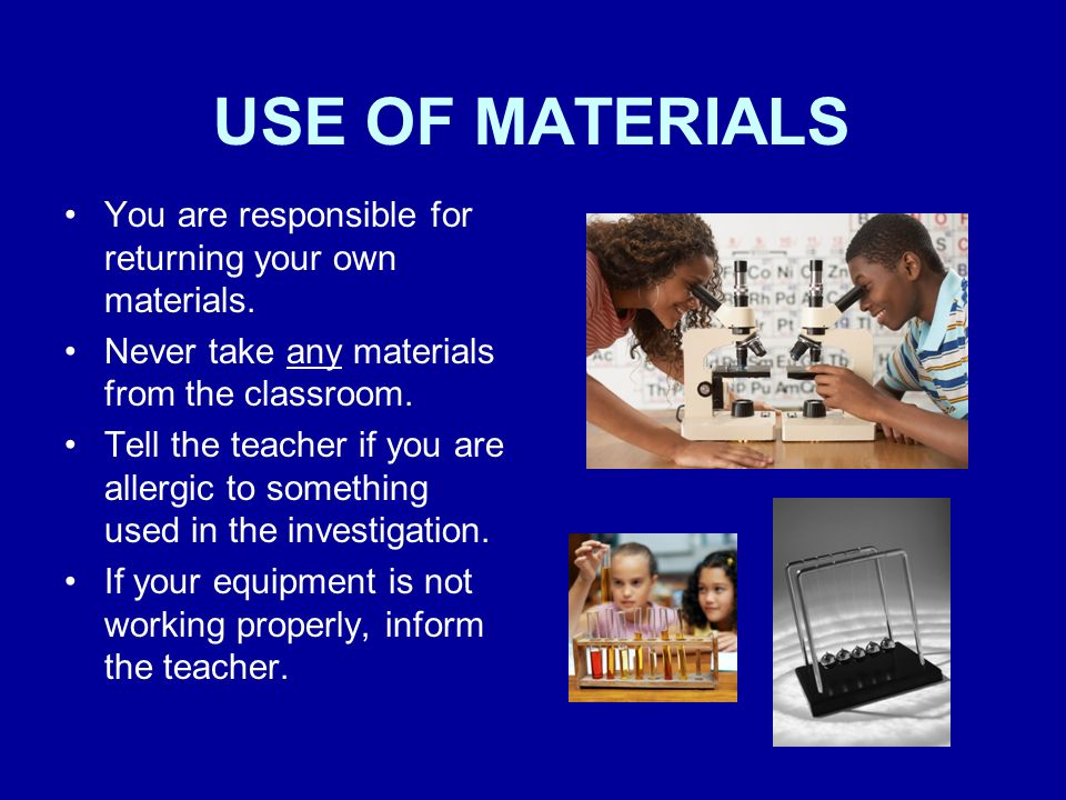 USE OF MATERIALS You are responsible for returning your own materials.