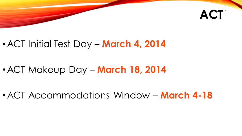 ACT ACT Initial Test Day – March 4, 2014