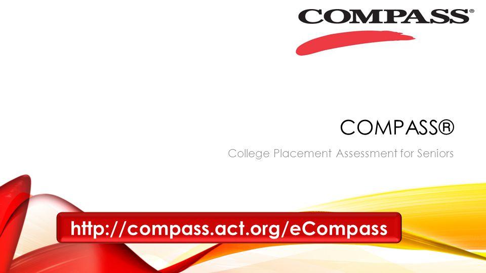 COMPASS® http://compass.act.org/eCompass