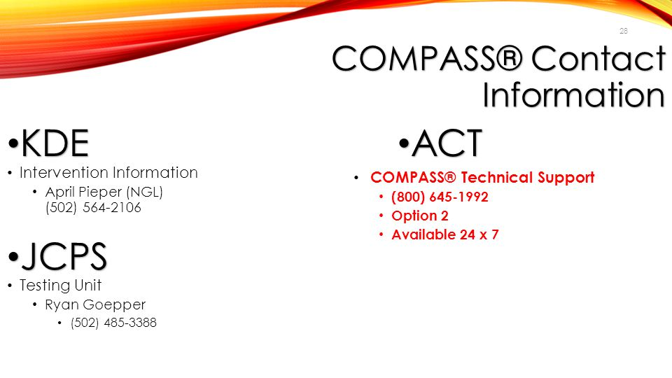 2012 February DAC Meetings COMPASS® Contact Information. KDE. ACT. Intervention Information. April Pieper (NGL) (502) 564-2106.