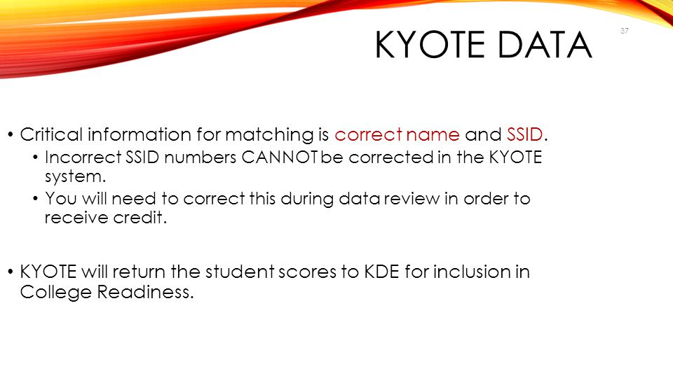 KYOTE Data Critical information for matching is correct name and SSID.