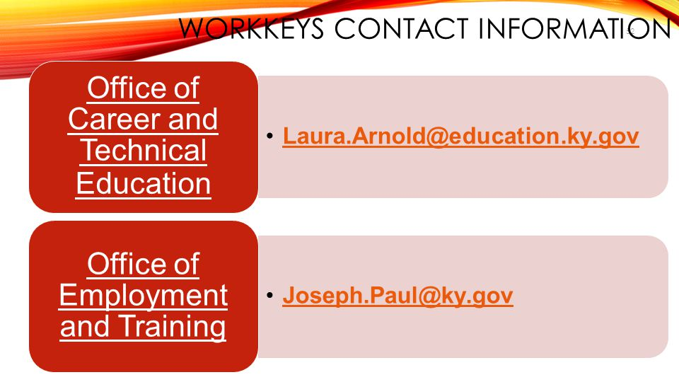 WorkKeys Contact Information Office of Career and Technical Education.