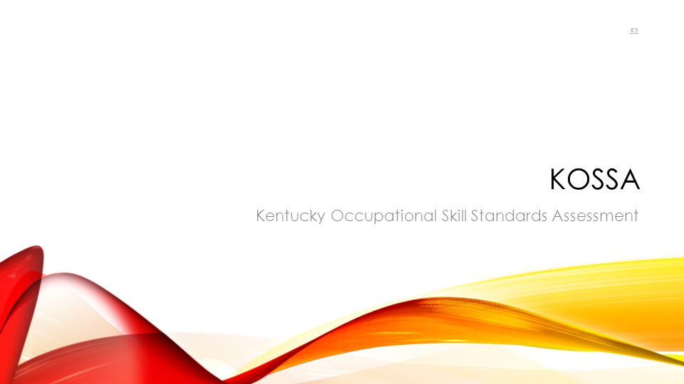 KOSSA Kentucky Occupational Skill Standards Assessment