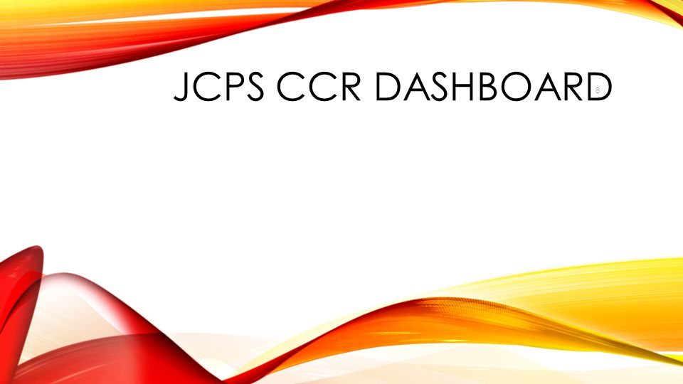 2012 February DAC Meetings JCPS CCR dASHBOARD