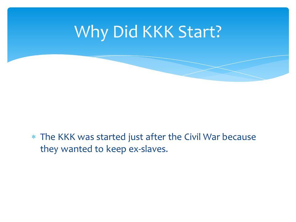 Why Did KKK Start.