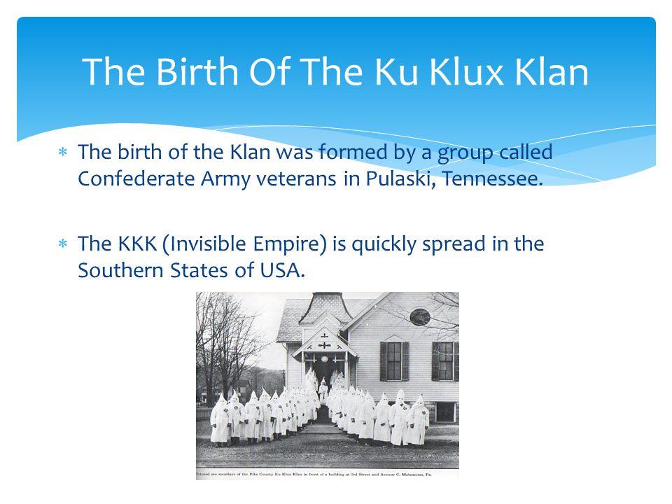 The Birth Of The Ku Klux Klan