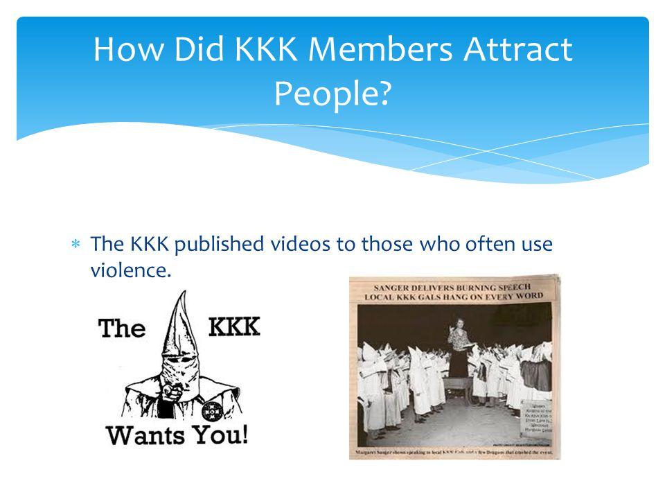 How Did KKK Members Attract People