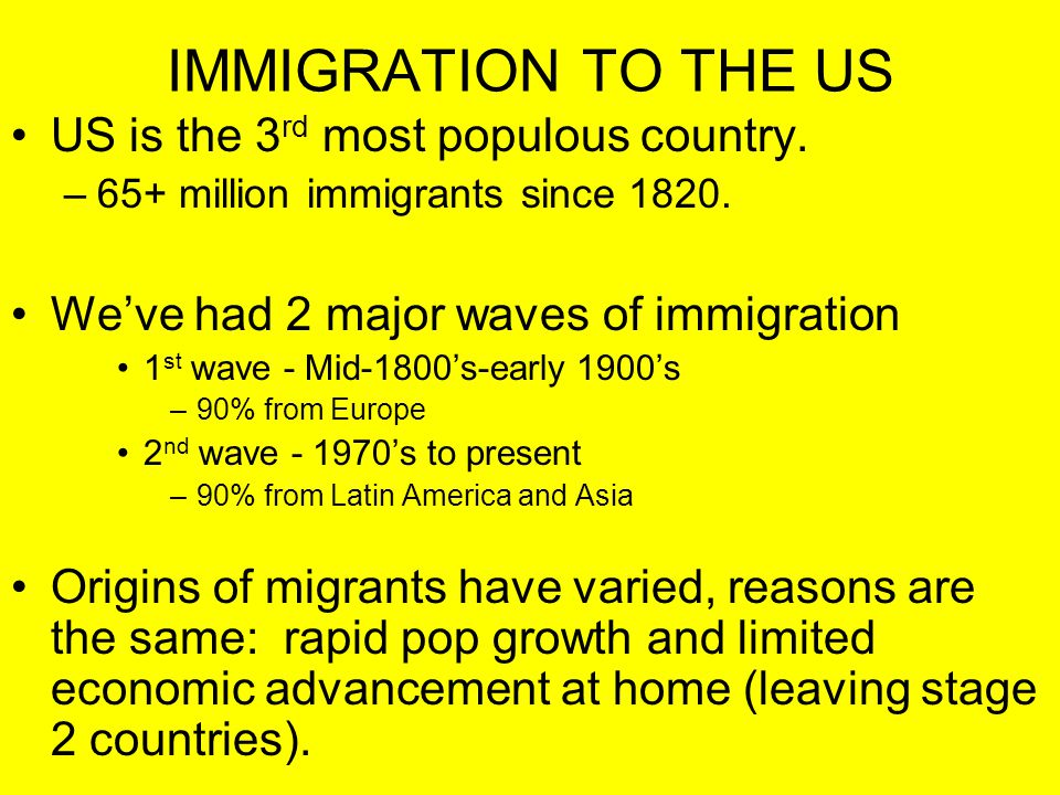 IMMIGRATION TO THE US US is the 3rd most populous country.