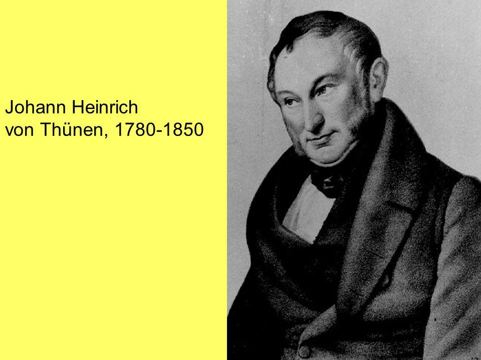 Johann Heinrich von Thünen, 1780-1850