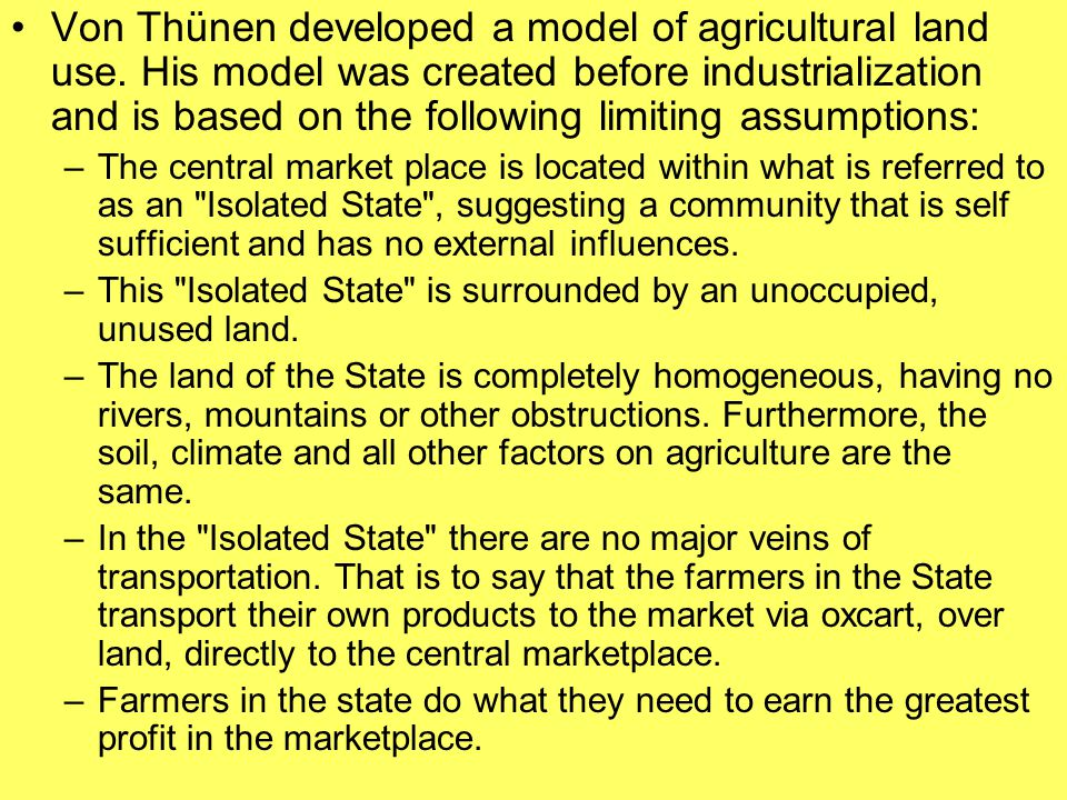 Von Thünen developed a model of agricultural land use