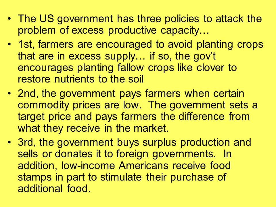 The US government has three policies to attack the problem of excess productive capacity…