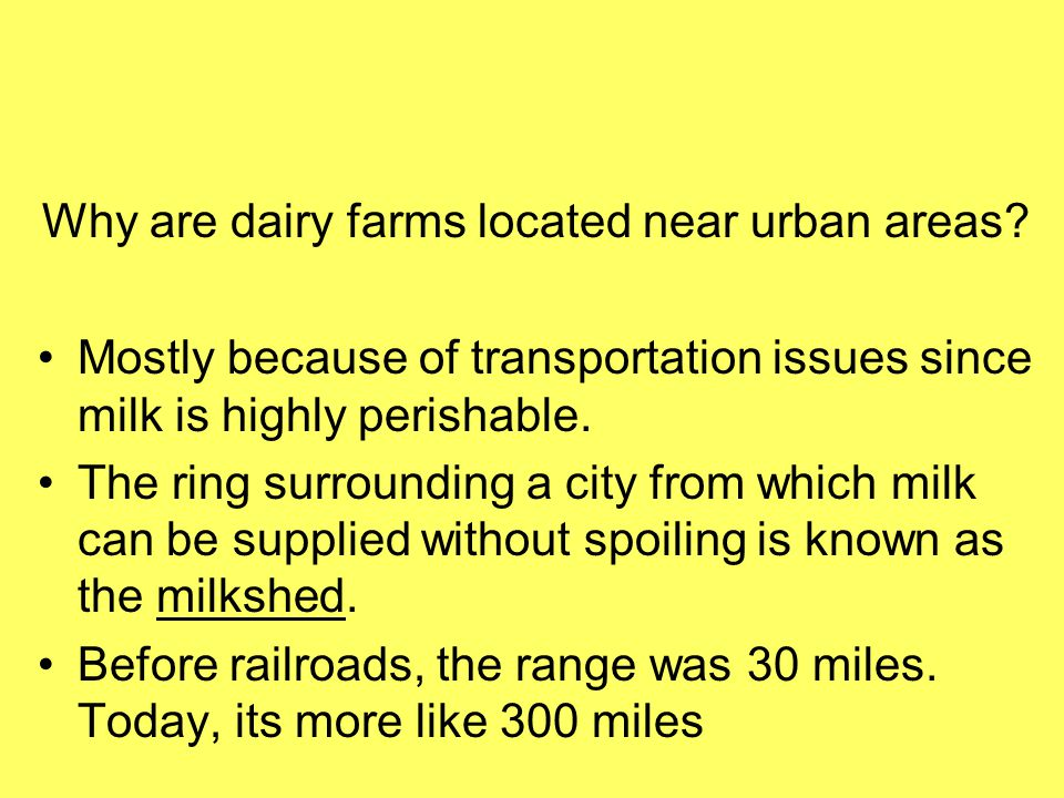 Why are dairy farms located near urban areas