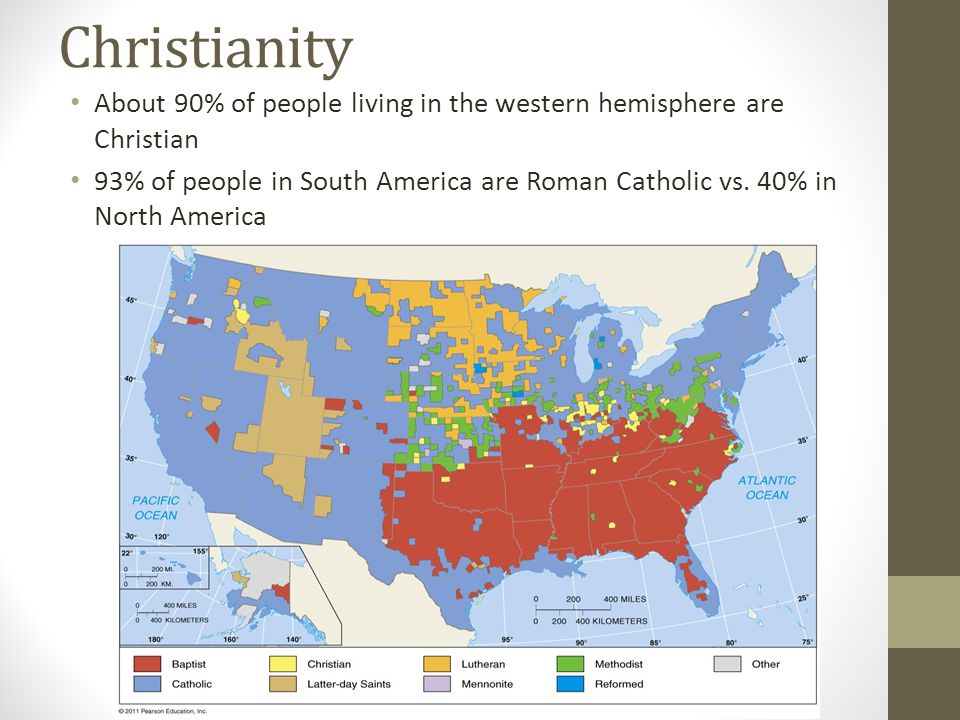 Christianity About 90% of people living in the western hemisphere are Christian.