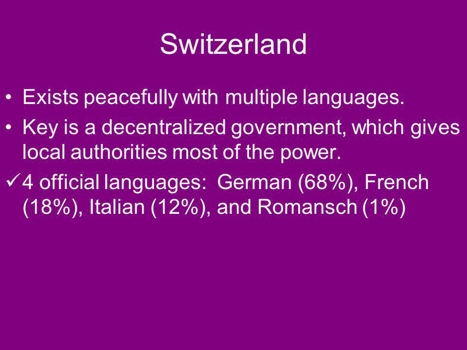 Switzerland Exists peacefully with multiple languages.